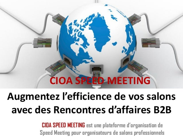 CIOA SPEED MEETINGAugmentez l'efficience de vos salonsavec des Rencontres d'affaires B2BCIOA SPEED MEETING est une platefo...