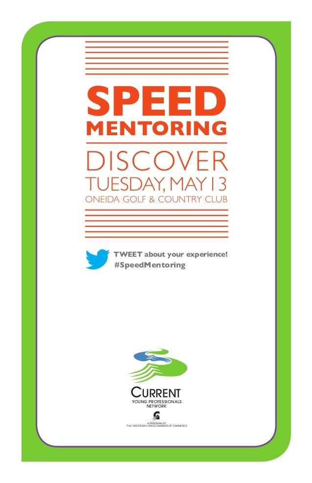 CURRENT YOUNG PROFESSIONALS NETWORK SPEEDMENTORING DISCOVER TUESDAY, MAY13 ONEIDA GOLF & COUNTRY CLUB #SpeedMentoring TWEE...