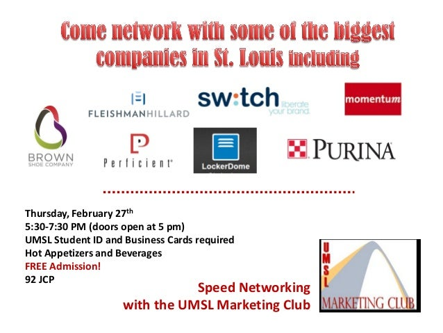 Thursday, February 27th 5:30-7:30 PM (doors open at 5 pm) UMSL Student ID and Business Cards required Hot Appetizers and B...