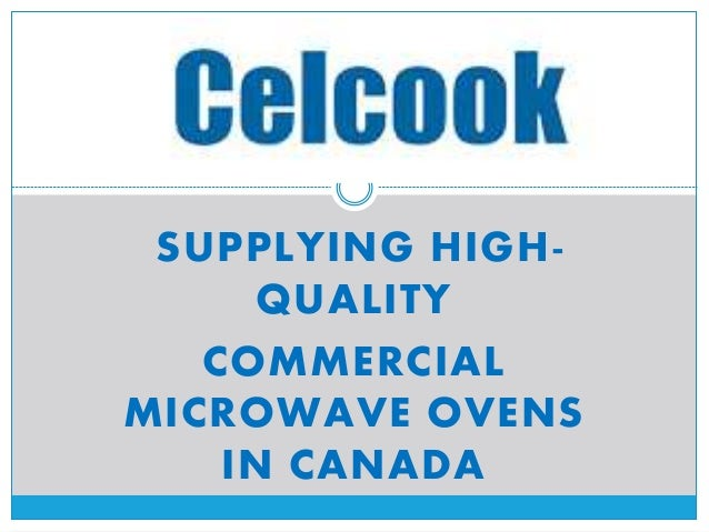SUPPLYING HIGH- QUALITY COMMERCIAL MICROWAVE OVENS IN CANADA