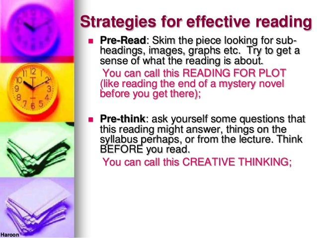 Strategies for effective reading Pre-Read: Skim the piece looking for sub-headings, images, graphs etc. Try to get asense...