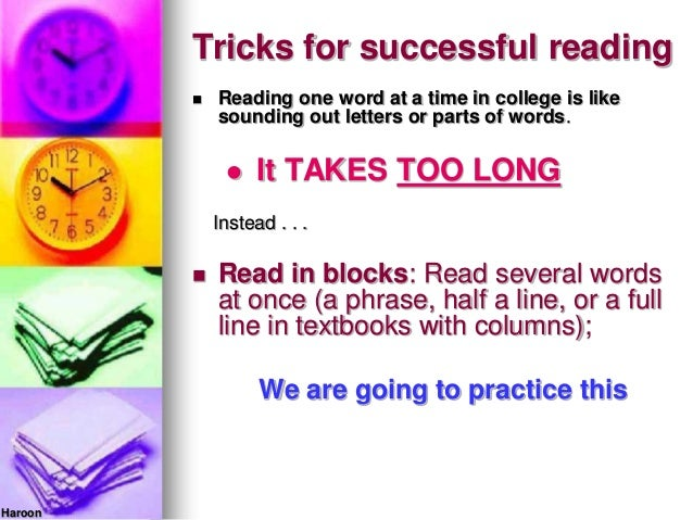 Tricks for successful reading Reading one word at a time in college is likesounding out letters or parts of words. It TA...