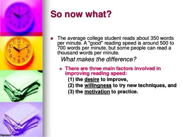 So now what? There are three main factors involved inimproving reading speed:(1) the desire to improve,(2) the willingnes...