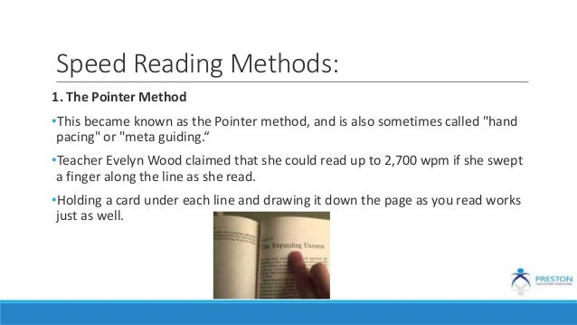 """Speed Reading Methods: 1. The Pointer Method •This became known as the Pointer method, and is also sometimes called """"hand ..."""