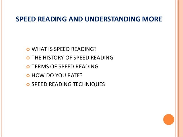WHAT IS SPEED READING?  Speed reading is a series of reading methods which increase reading speed and comprehension.  Th...