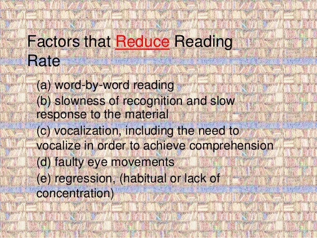 Factors that Reduce Reading  Rate  (a) word-by-word reading  (b) slowness of recognition and slow  response to the materia...