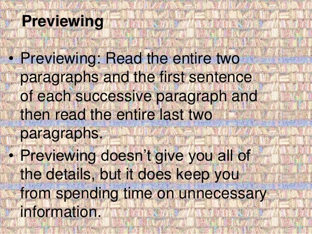 Previewing  • Previewing: Read the entire two  paragraphs and the first sentence  of each successive paragraph and  then r...