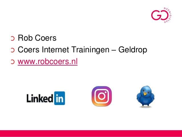 Rob Coers Coers Internet Trainingen – Geldrop www.robcoers.nl