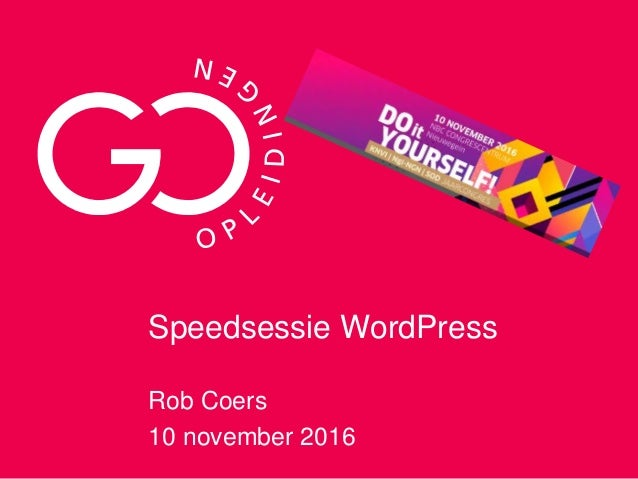 Speedsessie WordPress Rob Coers 10 november 2016
