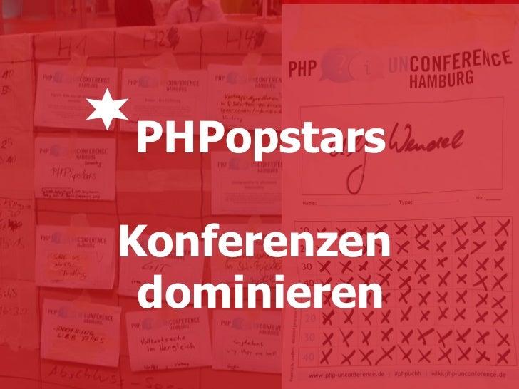 PHPopstars Konferenzen  dominieren