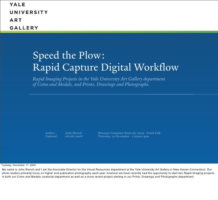 Speed the Plow:                        Rapid Capture Digital Workflow                        Rapid Imaging Projects in the...