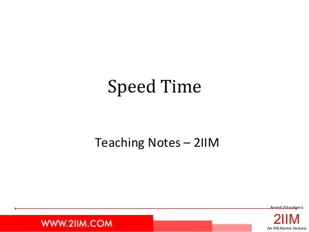 2IIM Ascent Education's An IIM Alumni Venture Speed Time Teaching Notes – 2IIM
