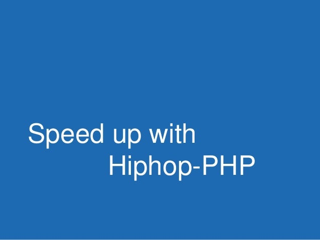 Speed up with Hiphop-PHP