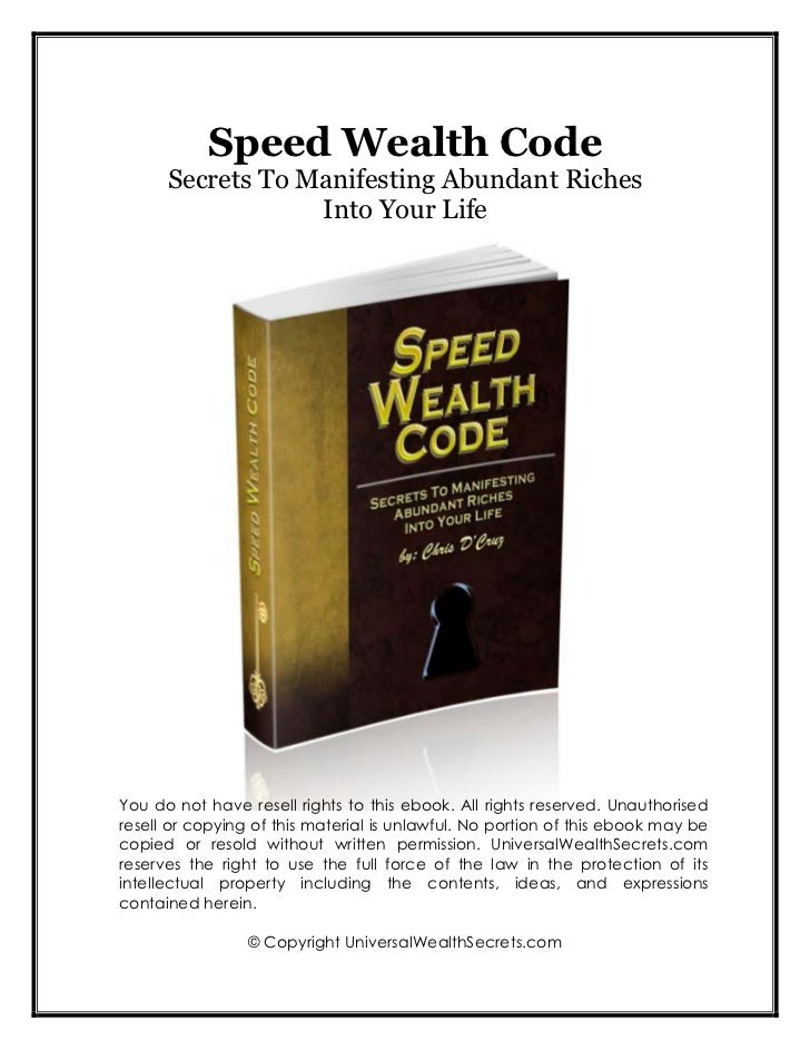 Speed Wealth Code      Secrets To Manifesting Abundant Riches                  Into Your LifeYou do not have resell rights...