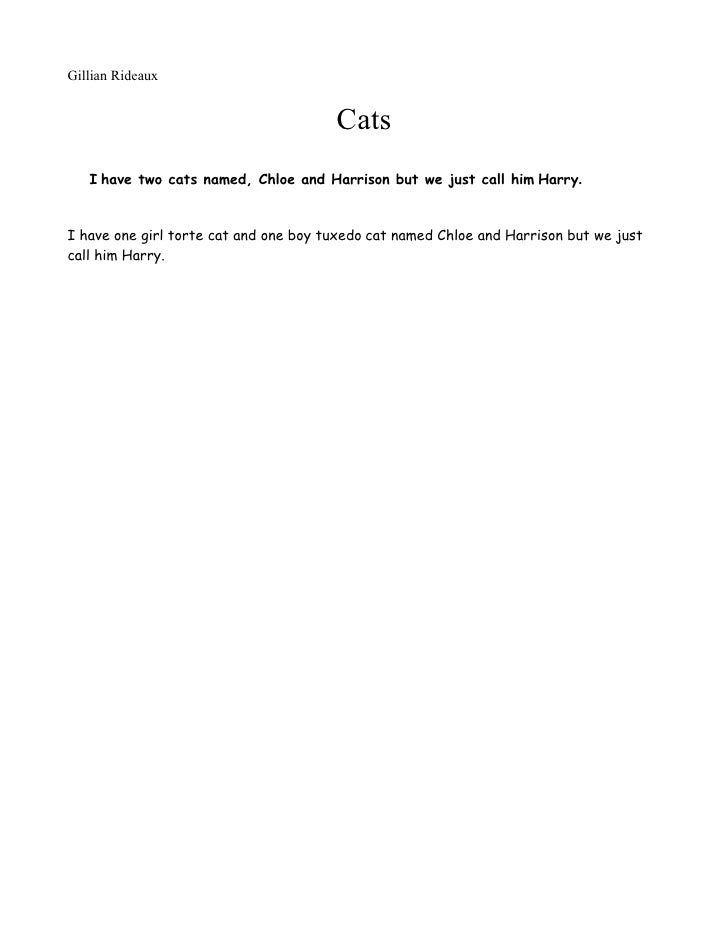 Gillian Rideaux                                          Cats    I have two cats named, Chloe and Harrison but we just cal...