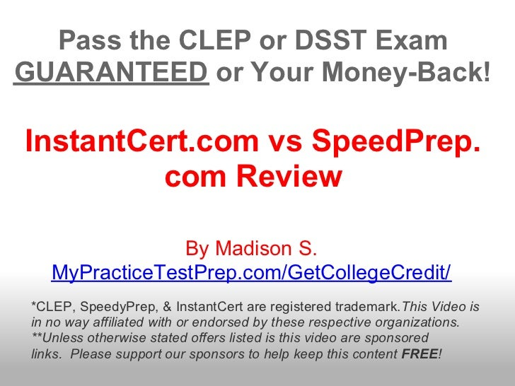Pass the CLEP or DSST ExamGUARANTEED or Your Money-Back!InstantCert.com vs SpeedPrep.         com Review                 B...