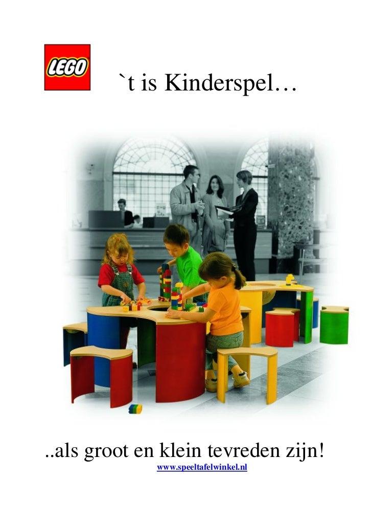 `t is Kinderspel…..als groot en klein tevreden zijn!              www.speeltafelwinkel.nl