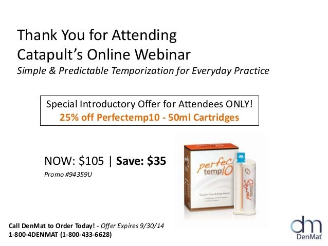 Thank You for Attending Catapult's Online Webinar Simple & Predictable Temporization for Everyday Practice NOW: $105 | Sav...