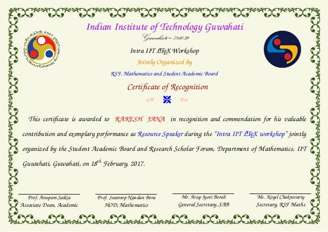 Latex certificate indian institute of technology guwahati guwahati 781039 intra iit latex workshop jointly organized by rsf yadclub Images