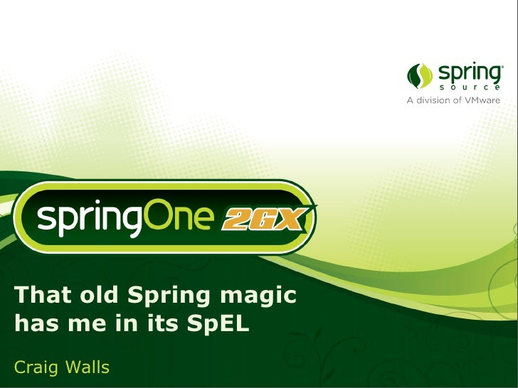 That old Spring magic has me in its SpEL Craig Walls