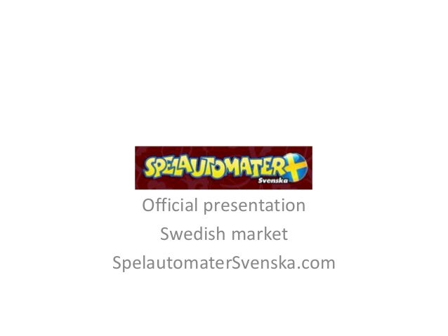 Official presentation Swedish market SpelautomaterSvenska.com