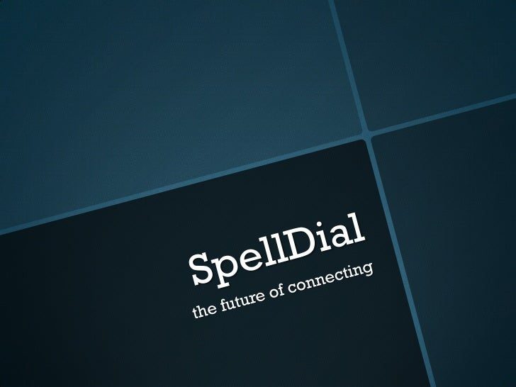 SpellDial<br />the future of connecting<br />