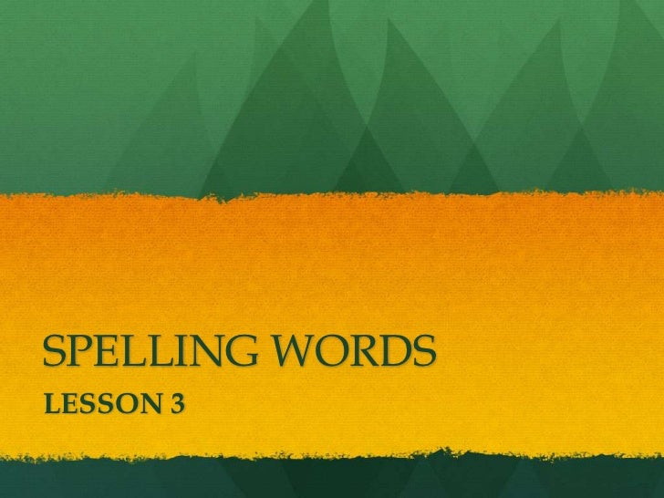 SPELLING WORDSLESSON 3