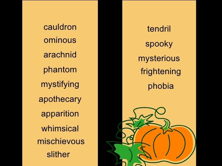 cauldron ominous arachnid phantom mystifying apothecary apparition whimsical mischievous slither tendril spooky mysterious...