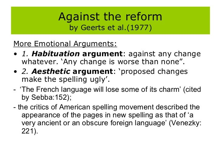 spelling reforms Hence, spelling reform is seen as a need to introduce a logical structureshow more content while english spelling was relatively systematic during the middle english period, the shift to modern english involved undergoing a great vowel shift and many gradual changes in pronunciation.