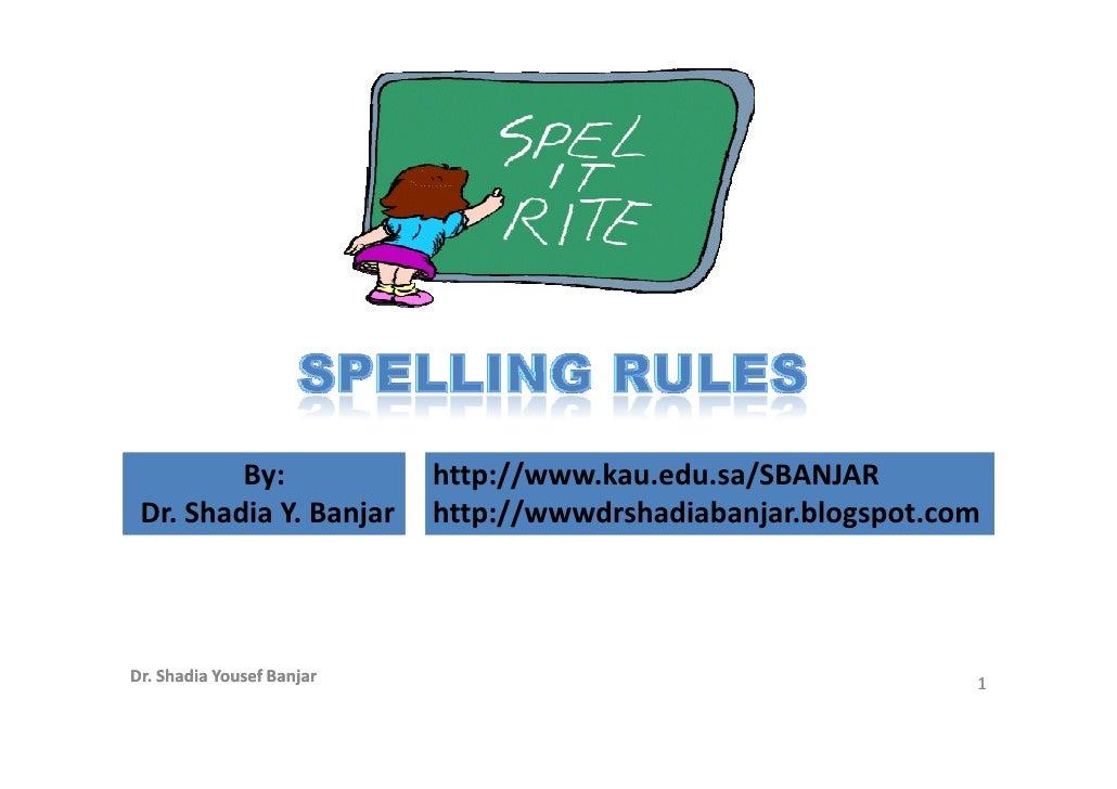 By:               http://www.kau.edu.sa/SBANJAR  Dr. Shadia Y. Banjar      http://wwwdrshadiabanjar.blogspot.com     Dr. S...