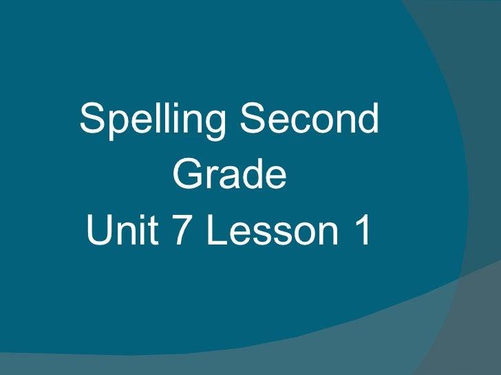 Spelling Second Grade Unit 7 Lesson 1