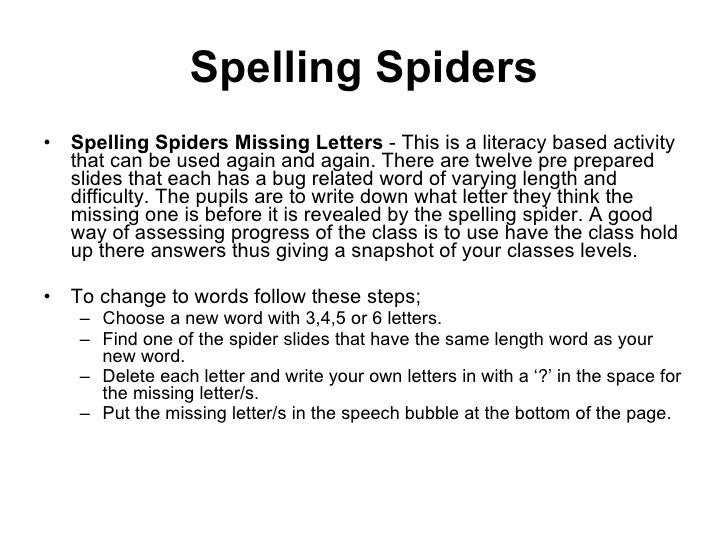 Spelling Spiders <ul><li>Spelling Spiders Missing Letters  - This is a literacy based activity that can be used again and ...
