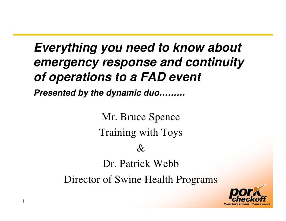 Everything you need to know about     emergency response and continuity     of operations to a FAD event     Presented by ...