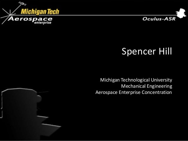 Spencer Hill Michigan Technological University Mechanical Engineering Aerospace Enterprise Concentration