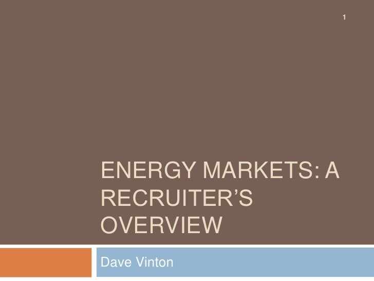 Energy markets: a recruiter's overview<br />Dave Vinton<br />1<br />