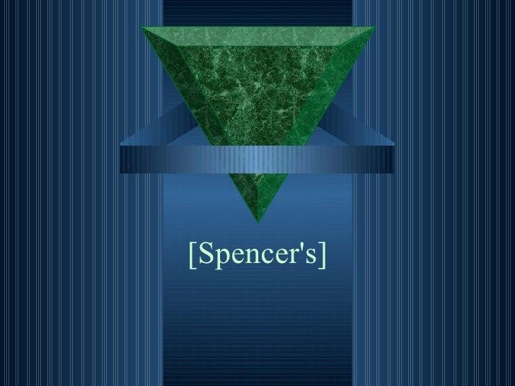 [Spencer's]