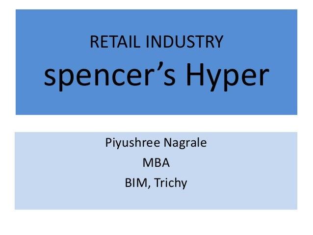 RETAIL INDUSTRY spencer's Hyper Piyushree Nagrale MBA BIM, Trichy
