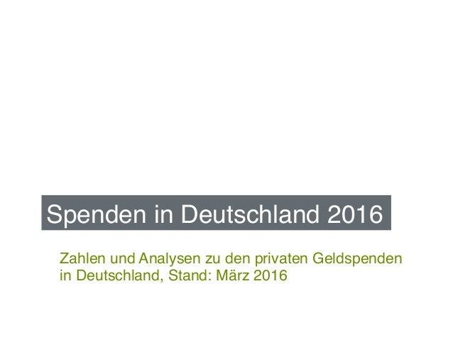 Zahlen und Analysen zu den privaten Geldspenden in Deutschland, Stand: März 2016! Spenden in Deutschland 2016!