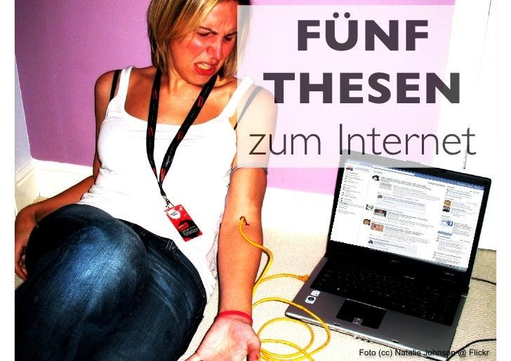 FÜNF THESENzum Internet     Foto (cc) Natalie Johnson @ Flickr