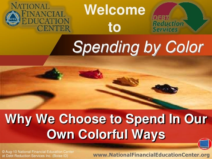Welcome to<br />Spending by Color<br />Why We Choose to Spend In Our Own Colorful Ways<br />