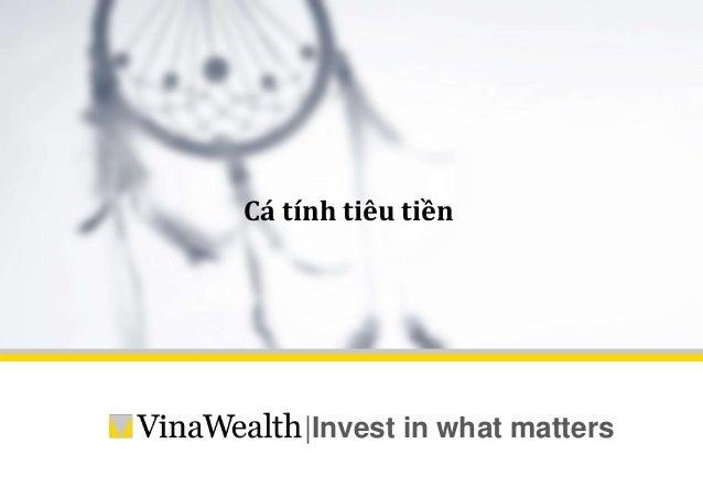 Cá tính tiêu tiền  |Invest in what matters