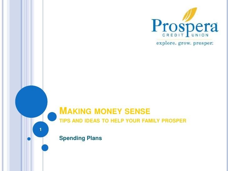 Making money sensetips and ideas to help your family prosper<br />Spending Plans<br />1<br />