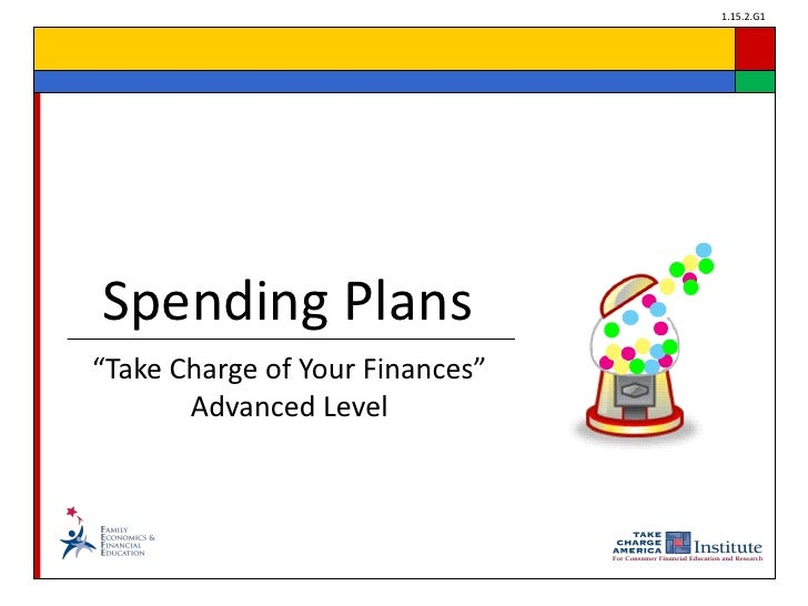 """1.15.2.G1Spending Plans""""Take Charge of Your Finances""""       Advanced Level"""