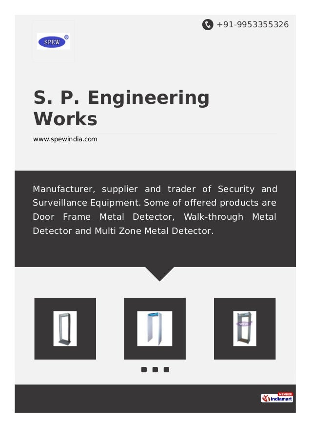 +91-9953355326 S. P. Engineering Works www.spewindia.com Manufacturer, supplier and trader of Security and Surveillance Eq...