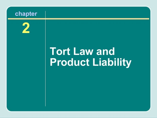 chapter  2          Tort Law and          Product Liability