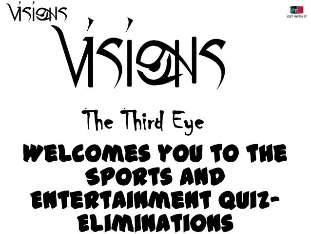 The Third Eye Welcomes you to the Sports and Entertainment QuizEliminations