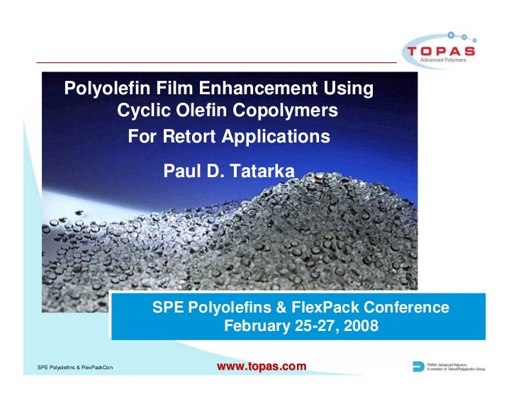 Polyolefin Film Enhancement Using                Cyclic Olefin Copolymers                 For Retort Applications         ...