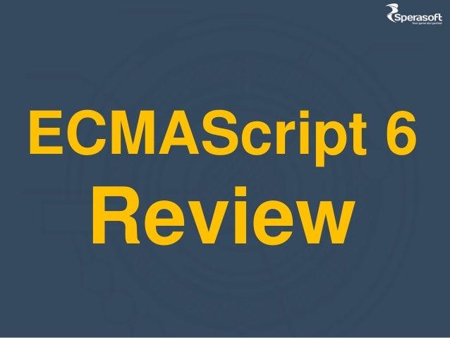 ECMAScript 6 Review