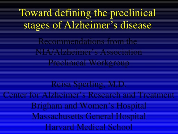 Toward defining the preclinical stages of Alzheimer's disease Recommendations from the  NIA/Alzheimer's Association Precli...