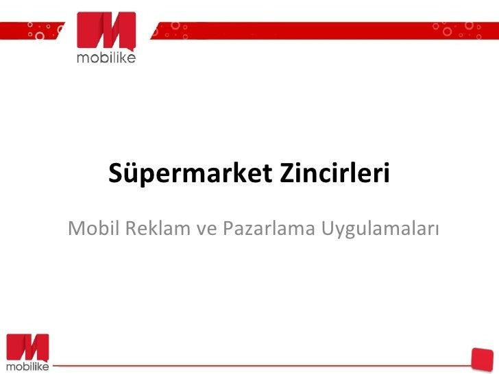 Süpermarket Zincirleri Mobil Reklam ve Pazarlama Uygulamaları